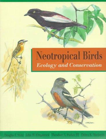 Neotropical birds by Douglas F. Stotz ... [et al.] ; with ecological and distributional databases by Theodore A. Parker III, Douglas F. Stotz, John W. Fitzpatrick.