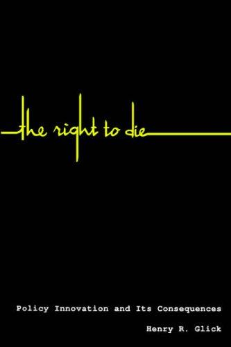 The Right to Die by Henry R. Glick