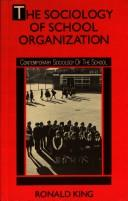 The sociology of school organization by King, Ronald