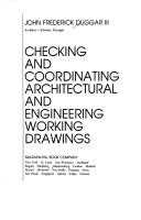 Checking and coordinating architectural and engineering working drawings by Duggar, John Frederick.