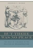 Buth there was no peace by George C. Rable