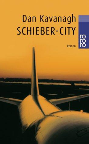 Schieber- City by Dan Kavanagh