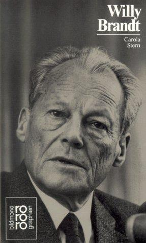 Willy Brandt by Carola Stern