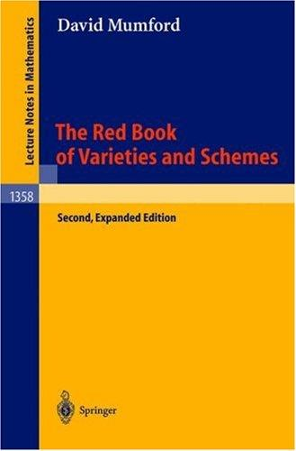 The Red Book of Varieties and Schemes by David Mumford, E. Arbarello
