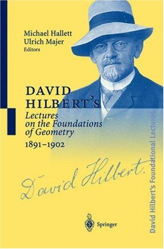 David Hilbert's lectures on the foundations of mathematics and physics, 1891-1933 by David Hilbert