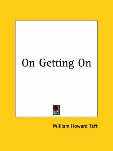 On Getting On by William H. Taft