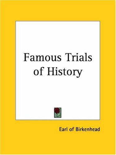 Famous Trials of History by Frederick E. Birkenhead