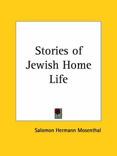 Stories of Jewish Home Life by Salomon Hermann Mosenthal