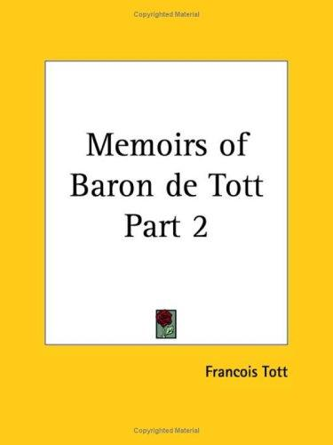 Memoirs of Baron de Tott, Part 2 by Francois Tott