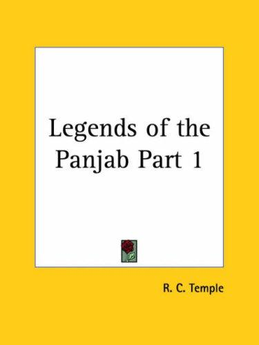 Legends of the Panjab, Part 1 by Richard Carnac Temple