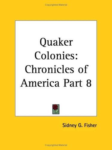 Quaker Colonies by Sidney G. Fisher