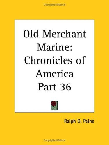 Old Merchant Marine by Ralph Delahaye Paine