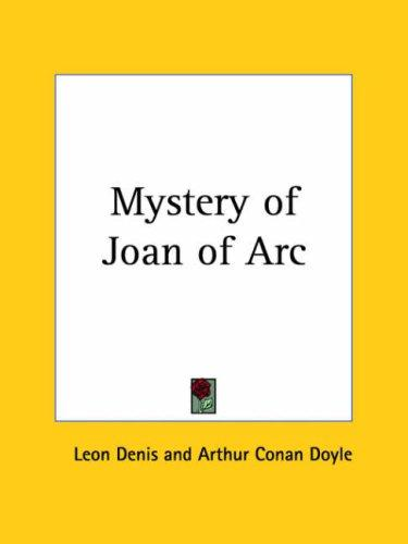 The mystery of Joan of Arc by Léon Denis