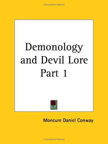 Demonology and Devil Lore, Part 1 by Moncure D. Conway