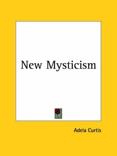 New Mysticism by Adela Curtis