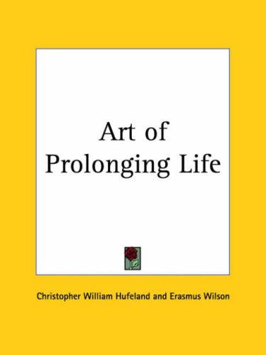 Art of Prolonging Life by Christopher William Hufeland