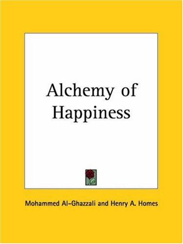Alchemy of Happiness by Mohammed Al-Ghazzali