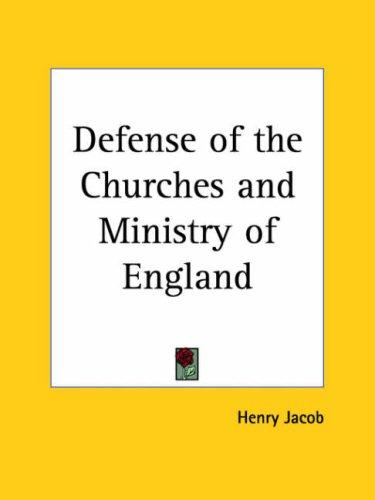 Defense of the Churches and Ministry of England by Henry Jacob