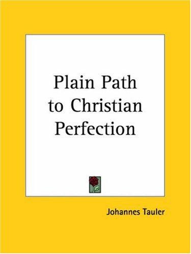 Plain Path to Christian Perfection by Tauler, Johannes