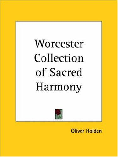 Worcester Collection of Sacred Harmony by Oliver Holden
