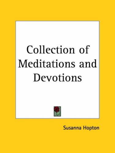 Collection of Meditations and Devotions by Susanna Hopton