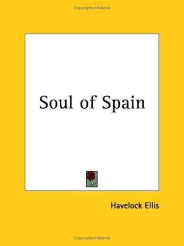 The soul of Spain by Havelock Ellis