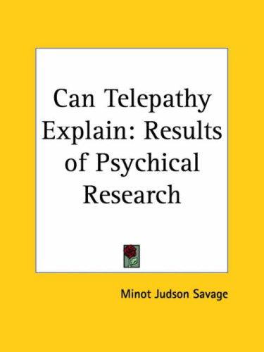 Can Telepathy Explain by Minot Judson Savage