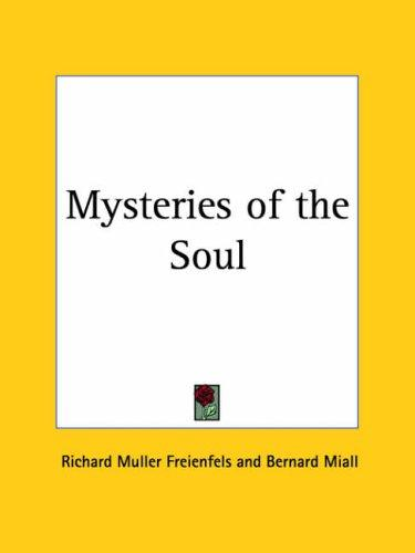 Mysteries of the Soul by Richard Muller Freienfels