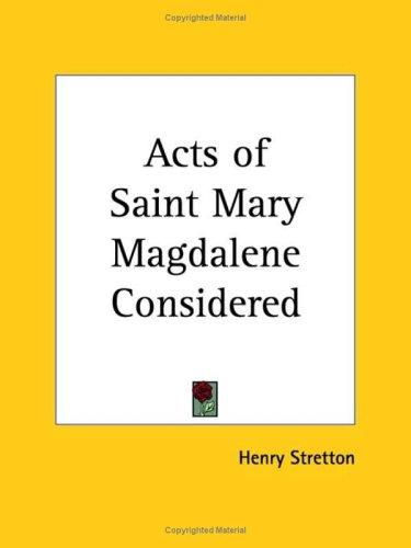 Acts of Saint Mary Magdalene Considered by Henry Stretton