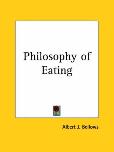 The philosophy of eating by Albert J. Bellows