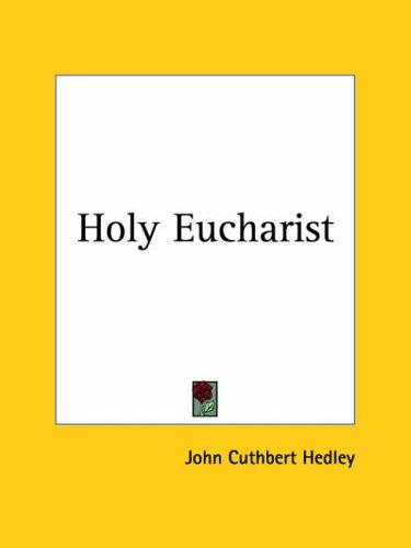 The Holy Eucharist by John Cuthbert Hedley