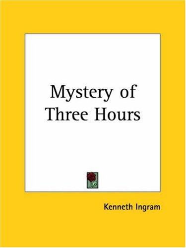 Mystery of Three Hours by Kenneth Ingram