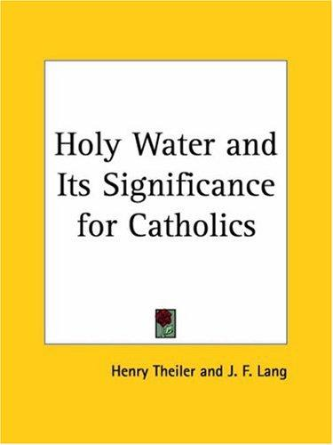 Holy Water and Its Significance for Catholics by Henry Theiler