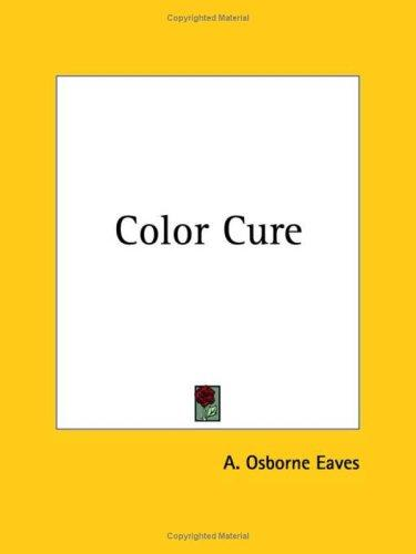 Color Cure by A. Osborne Eaves