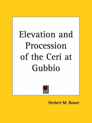 The elevation and procession of the Ceri at Gubbio by Herbert M. Bower