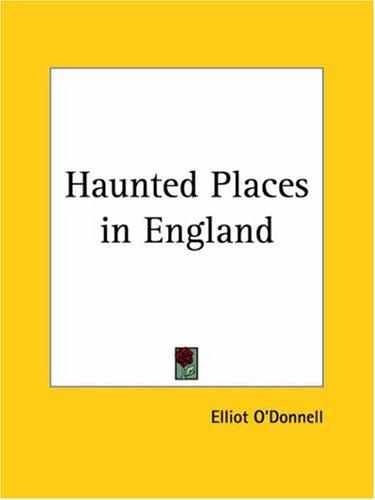 Haunted Places in England by Elliot O'Donnell