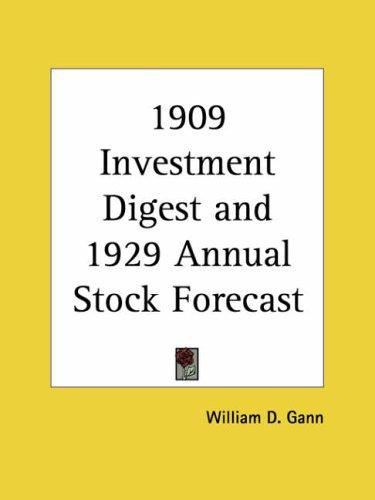 Investment Digest and Annual Stock Forecast by W. D. Gann