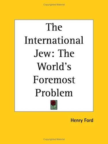 The International Jew by Henry Ford Sr.