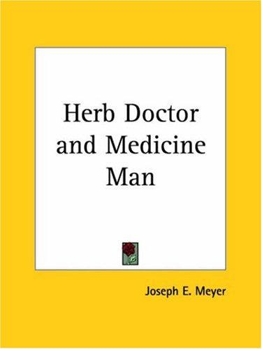 Herb Doctor and Medicine Man by Joseph E. Meyer