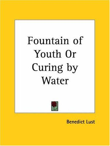 Fountain of Youth or Curing by Water by Benedict Lust