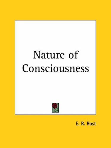 Nature of Consciousness by E. R. Rost