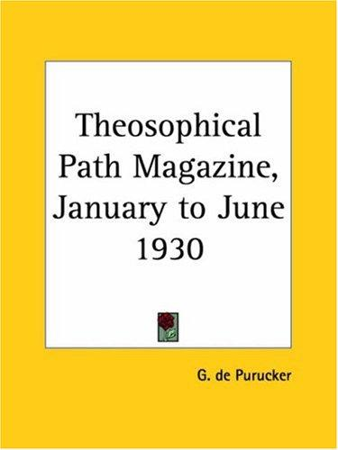 Theosophical Path Magazine, January to June 1930 by G. De Purucker