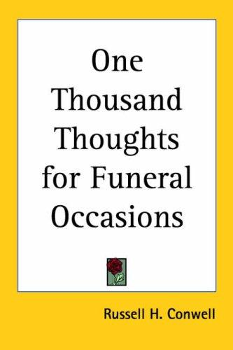 One Thousand Thoughts for Funeral Occasions by Russell Herman Conwell