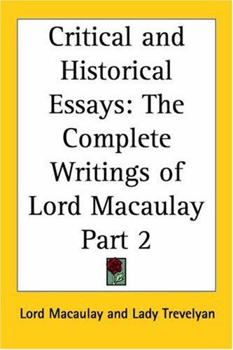 Critical and Historical Essays, Part 2 (The Complete Writings of Lord Macaulay) by Thomas Babington Macaulay