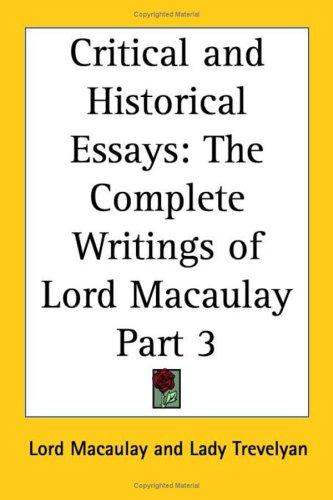 Critical and Historical Essays, Part 3 (The Complete Writings of Lord Macaulay) by Thomas Babington Macaulay