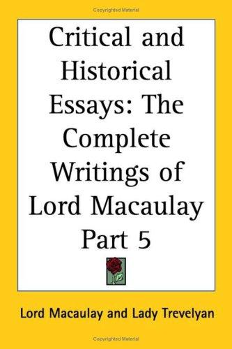 Critical and Historical Essays, Part 5 (The Complete Writings of Lord Macaulay) by Thomas Babington Macaulay