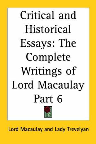 Critical and Historical Essays, Part 6 (The Complete Writings of Lord Macaulay) by Thomas Babington Macaulay