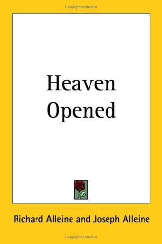 Heaven Opened by Richard Alleine
