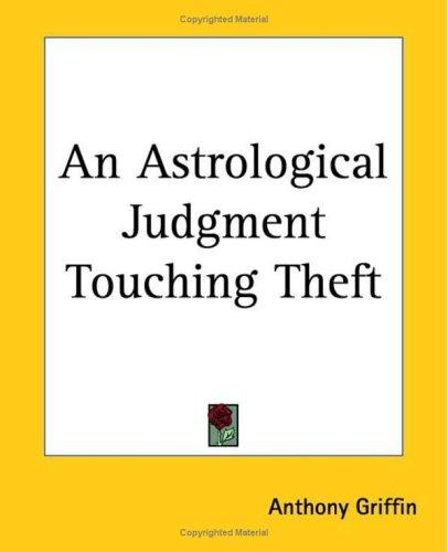 An Astrological Judgment Touching Theft by Anthony Griffin
