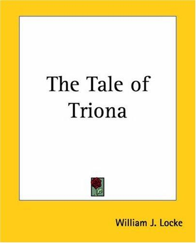 The tale of Triona by William John Locke